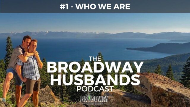 THE BROADWAY HUSBANDS S1 Ep1 Who We Are
