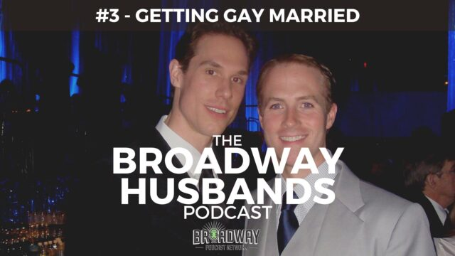 THE BROADWAY HUSBANDS S1 Ep3  Getting Gay Married