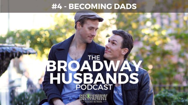 THE BROADWAY HUSBANDS S1 Ep4  Becoming Dads