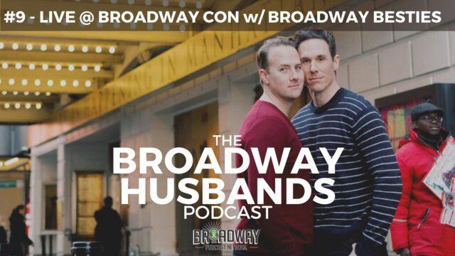 THE BROADWAY HUSBANDS S1 Ep9 LIVE: Kathryn Gallagher & Stephanie Styles, Broadway Besties Bonus