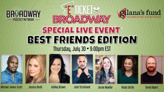 E-Ticket to Broadway, Best Friends Edition!