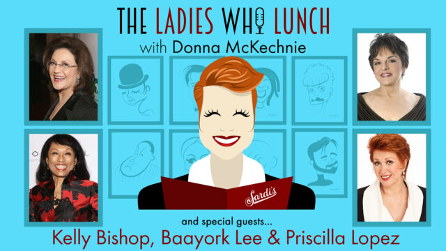 THE LADIES WHO LUNCH S1 Ep1 The Chorus Line Reunion!