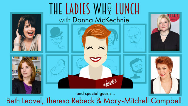 THE LADIES WHO LUNCH S1 Ep5 Beth Leavel, Theresa Rebeck, Mary Mitchell-Campbell