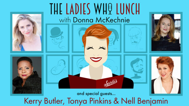 THE LADIES WHO LUNCH S1 Ep6 Kerry Butler, Tonya Pinkins, Nell Benjamin