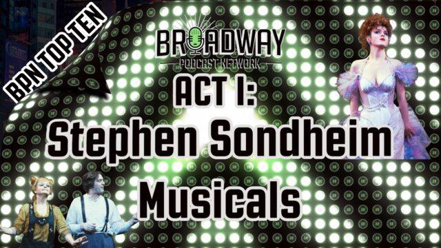 Act I: Stephen Sondheim Musicals