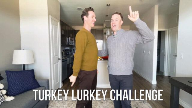 THE BROADWAY HUSBANDS - Turkey Lurkey Challenge